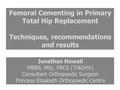 Femoral cementing in primary total hip replacement