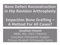 Impaction bone grafting - a method for all cases?