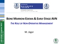Bone marrow edema & early stage AVN - The role of non-operative management
