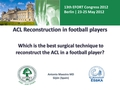Which is the best surgical technique to reconstruct the ACL in a football player