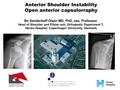 Anterior instability: Open stabilisation - anterior capsulorraphy