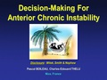 Decision -making process for anterior instability