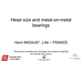 Head size and Metal-on-Metal bearings