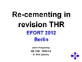 Recementing in revision total hip replacement
