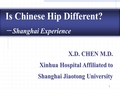 Is the Chinese hip different? The Shanghai experience