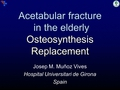 Acetabular fractures in the elderly: Osteosynthesis or prosthesis?