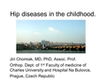 Hip diseases in the childhood