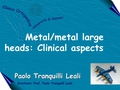 Metal/metal large heads: Clinical aspects