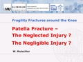 Patella fractures - the neglected injury