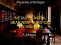 Surgical techniques and Metal-on-Metal bearings