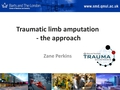 Traumatic amputation - the approach