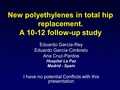 New polyethylenes in total hip replacement. A 10-12 follow-up study