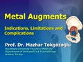 Metal augments - indications, limitations & complications