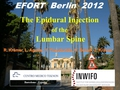 The epidural infiltration of the lumbar spine