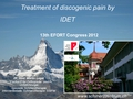 Treatment of discogenic pain by IDET (Intradiscal Electrothermical Therapy)
