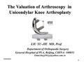 The evaluation of arthroscopy in unicondylar knee arthroplasty