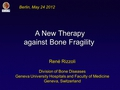 New therapies against bone fragility