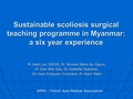 Sustainable scoliosis surgical teaching programme in Myanmar: A six year experience