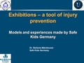 Exhibitions - a tool for child injury prevention. Models and experiences made by Safe Kids Worldwide