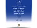 Metal-on-Metal: Latest update of evaluations