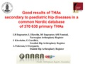 Good results of THAs secondary to paediatric hip diseases in a common Nordic database of 370 630 primary THAs