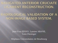Navigated anterior cruciate reconstruction. Radiological validation of a non-image based system