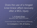 Does the use of a hinged knee brace influence recovery after a medial collateral injury? A randomised controlled trial