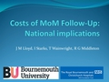 Metal-On-Metal resurfacing and the cost to the nation:  A conservative estimate of the unexpected costs required to implement the new Metal-On-Metal follow-up program in the UK