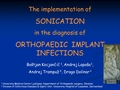 The implementation of sonication in the diagnosis of orthopaedic implant infection