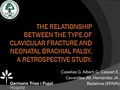 The relationship between the anatomical type of clavicular fracture and neonatal brachial palsy. A retrospective study