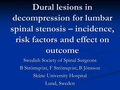 Dural lesions in decompression for lumbar spinal stenosis - incidence, risk factors and effect on outcome