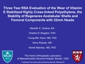 Three year RSA evaluation of the wear of vitamin E stabilized highly cross-linked polyethylene, the stability of RegenerexT acetabular shells and femoral components with 32mm heads
