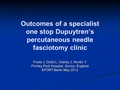 Outcomes of a specialist one-stop Dupuytren's percutaneous needle fasciotomy clinic