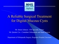Digital Mucous Cysts - results of sixty-nine patients following surgical excision using a local rotation skin flap
