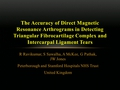 The accuracy of direct magnetic resonance arthrograms in detecting triangular fibrocartilage complex and inter-carpal ligament tears