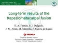 Long-term results of the trapezio-metacarpal fusion