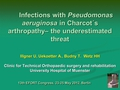 Infections with Pseudomonas Aeruginosa in Chorcot´s arthropathy of the foot - the underestimated threat