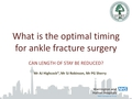 What is the optimal timing for ankle fracture surgery