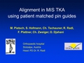 Alignment in minimally invasive total knee arthroplasty using new MRI-based patient matched pin placement guides