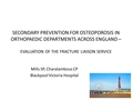 Secondary prevention for osteoporosis in orthopaedic departments across england - evaluation of the fracture liaison service