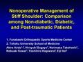 Nonoperative management of stiff shoulder: Comparison among non-diabetic, diabetic, and post-traumatic patients