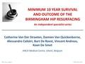 Minimum 10 year follow up of the birmingham hip resurfacing - an independent series