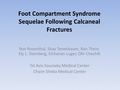 Foot compartment syndrome sequelae following calcaneal fractures