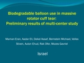 Biodegredable balloon use in massive rotator cuff tear: Preliminary results of multi-center study