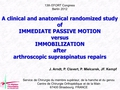 A clinical and anatomical randomized study of immediate passive motion versus immobilization after arthroscopic supraspinatus repairs