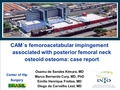 CAM´s femoroacetabular impingement caused by osteoid osteoma in femoral neck: Case report