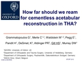 How far should we ream  for cementless acetabular reconstruction in THA?