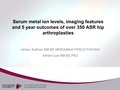 Serum metal ion levels, imaging features and five year outcome of over 350 ASR hip arthroplasties
