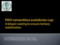 PAVI cementless acetabular cup: A bilayer coating to secure tertiary stabilization