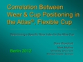Corrolation between wear and cup positioning in the atlas flexible acetabular cup with a maximum follow-up of 11 years